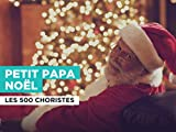 Petit Papa Noël im Stil von Les 500 Choristes
