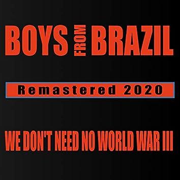 We Don't Need No World War III (2020 Remastered Radio Edit)