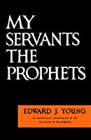 My Servant the Prophets