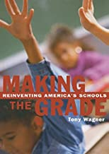 Making the Grade: Reinventing America's Schools