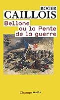 Bellone ou la pente de la guerre