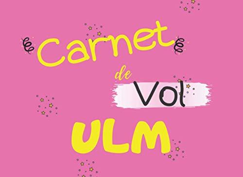 Carnet de Vol ULM: Carnet de vol à remplir pour pilote d