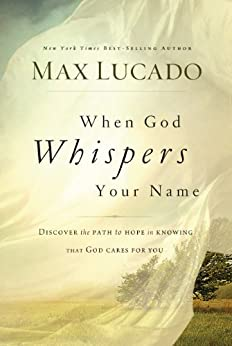 When God Whispers Your Name by [Max Lucado]