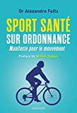 Sport Santé sur ordonnance. Manifeste pour le mouvement (DOCUMENTS) - Format Kindle - 11,99 €