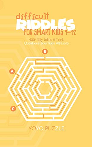 puzzle yo yo Difficult Riddles for Smart Kids 9-12: 400+ Silly Jokes & Trick Questions Your Kids Will Love