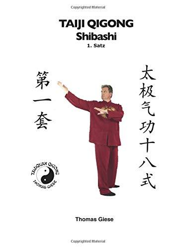 Taiji Qigong Shibashi, 1.Satz: Gesund und schön mit Qigong