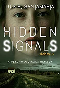 Hidden Signals: Psychological Thriller. How far would you be willing to go to help a stranger? by [Luis A. Santamaría, Mauro Rivera Alfaro]