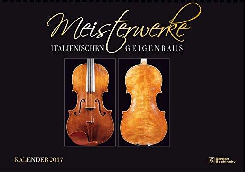 Meisterwerke des Geigenbaus Kalender 2017