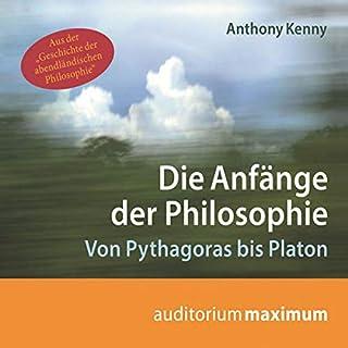 Die Anfänge der Philosophie     Von Pythagoras bis Platon              Autor:                                                                                                                                 Anthony Kenny                               Sprecher:                                                                                                                                 Uve Teschner,                                                                                        Manfred Weltecke                      Spieldauer: 1 Std. und 4 Min.     Noch nicht bewertet     Gesamt 0,0