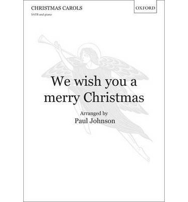 [(We Wish You a Merry Christmas: Vocal Score)] [Author: Paul Johnson] published on (December, 2012)