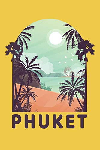 Phuket Notebook: Beautiful Phuket Thailand Notebook with 120 chequered pages in Trim size 15,24 x 22,86 cm (6
