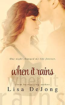 When It Rains (Rains Series Book 1) by [Lisa De Jong]