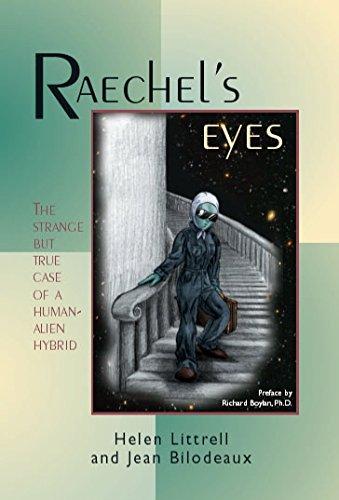 Raechel's Eyes: The Strange but True Case of a Human-Alien Hybrid (English Edition)