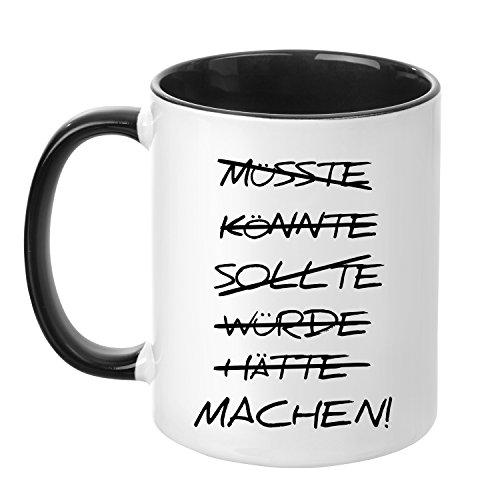Tasse mit Spruch - Machen! - beidseitig Bedruckt - Made in Germany - Teetasse - Kaffeetasse - lustig - Arbeit - Büro - Chef