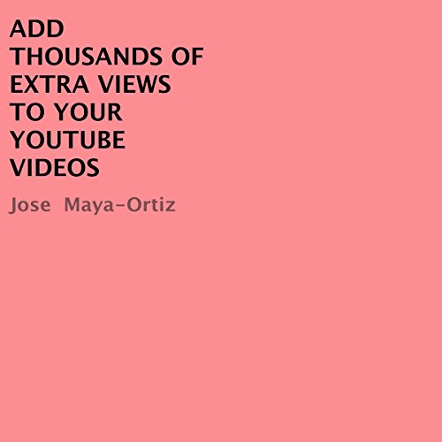 Add Thousands of Extra Views to Your Youtube Videos                   By:                                                                                                                                 Jose Maya-Ortiz                               Narrated by:                                                                                                                                 Trevor Clinger                      Length: 7 mins     5 ratings     Overall 5.0