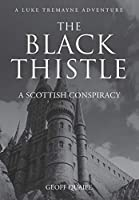 The Black Thistle: A Scottish Conspiracy