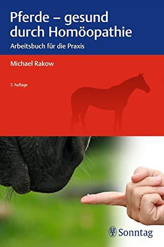 Pferde - gesund durch Homöopathie: Arbeitsbuch für die Praxis