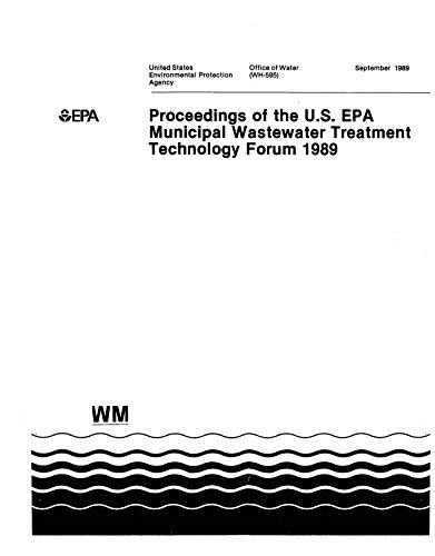Proceedings of the U.S. EPA Municipal Wastewater Treatment Technology Forum 1989 (English Edition)