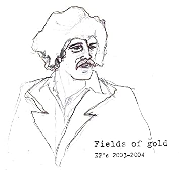 Fields of Gold EP's 2003-2004