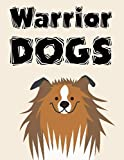 Warrior Dogs: This Awesome Book For Record Some Information Abut The Things You Are...