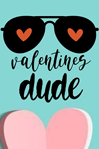 Valentine dude notebook: Valentines Day Journal For father,... , Journal 6 x 9, 110 Pages Blank Lined Paperback Journal/Notebook for daddy