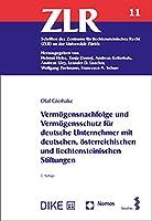 Vermogensnachfolge Und Vermogensschutz Fur Deutsche Unternehmer Mit Deutschen, Osterreichischen Und Liechtensteinischen Stiftungen