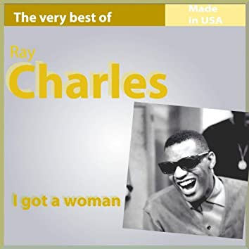 The Very Best of Ray Charles: I Got a Woman