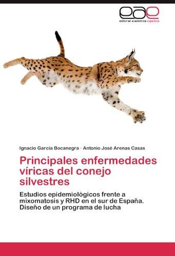Principales enfermedades víricas del conejo silvestres: Estudios epidemiológicos frente a mixomatosis y RHD en el sur de España. Diseño de un programa de lucha