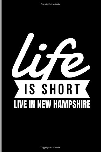 Life Is Short Live In New Hampshire: Concord New England US States...
