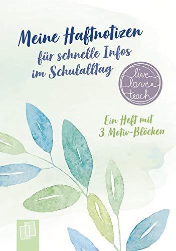 """Meine Haftnotizen für schnelle Infos im Schulalltag """"live – love – teach"""": Ein A6-Heft mit 3 Motiv-Blöcken"""