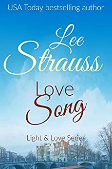Love Song (Light & Love series Book 1) by [Lee Strauss]