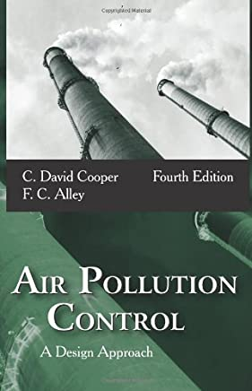 By C. David Cooper F. C. Alley:Air Pollution Control: A Design Approach Fourth (4th) Edition (4/E) TEXTBOOK (non Kindle) [HARDCOVER]