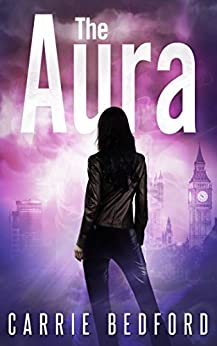 The Aura: A Kate Benedict Paranormal Mystery (The Kate Benedict Series Book 1) by [Carrie Bedford]