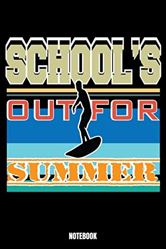 School'S Out For Summer Notebook: Summer Scuba Diving Log Book I Dive Journal I Divers Log for Training Freediving Snorkeling and Training in the ... records I 6x9 Paperback 110 Sites Dive Log Bo
