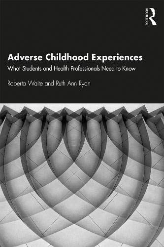 Adverse Childhood Experiences: What Students and Health Professionals Need to Know download ebooks PDF Books