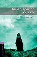 The Oxford Bookworms Library: Stage 4: The Whispering Knights1400 Headwords (Oxford Bookworms Library. Stage 4, Fantasy & Horror)