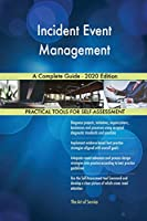 Incident Event Management A Complete Guide - 2020 Edition
