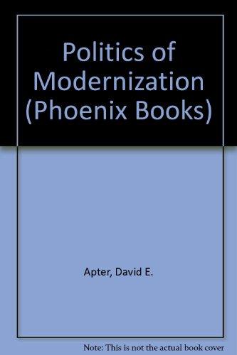 Politics of Modernization (Phoenix Books)