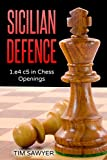 Sicilian Defence: 1.e4 C5 In Chess Openings-Sawyer, Tim