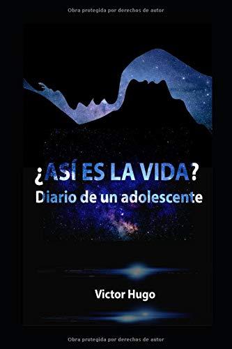 ¿Así es la vida?: Diario de un adolescente