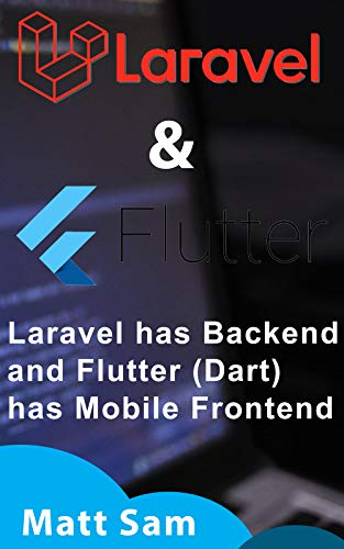 Book's Cover of Laravel has Backend & Flutter (Dart) has Frontend (Mobile) (English Edition) Versión Kindle