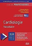 Cardiologie vasculaire : Livre des...
