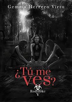 ¿Tú me ves? V: Roanoke (Spanish Edition) by [Gemma Herrero Virto]