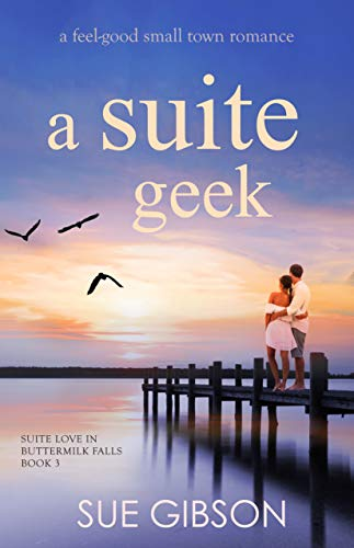 Book: A Suite Geek (Suite Love Series, Book Three) by Sue Gibson