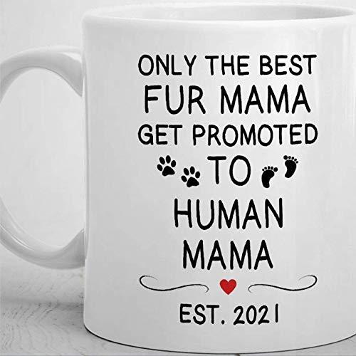 Only The Best Fur Mamas Get Promoted to Human Soon Funny Coffee Mug Cup, Be mom baby shower anuncio personalizado de embarazo Taza de té de cerámica Taza de bebida 11 oz para Acción de Gracias, Navida