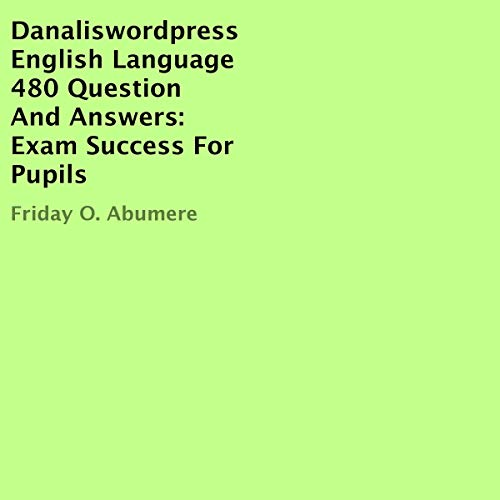 Danaliswordpress English Language 480 Question and Answers: Exam Success for Pupils cover art