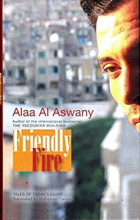 Friendly Fire: Ten Tales of Todays Egypt