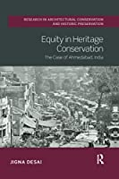 Equity in Heritage Conservation: The Case of Ahmedabad, India