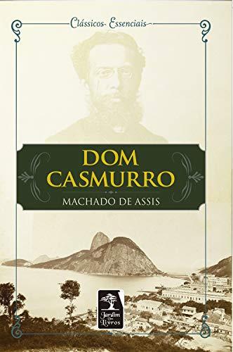 Dom Casmurro (Clássicos Essenciais)