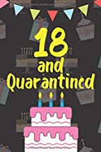18 and Quarantined Journal: Funny and Perfect notebook Birthday Gifts For Girls / Women , boys / Men ; Fun , Cute And Practical Alternative to a Card ... Soft Cover, Matte Finish (French Edition)